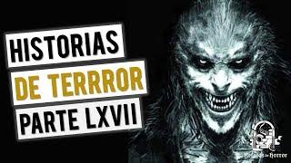 HISTORIAS DE TERROR LXVII (RECOPILACIÓN DE RELATOS).mp4