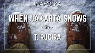T Rucira - When Jakarta Snows