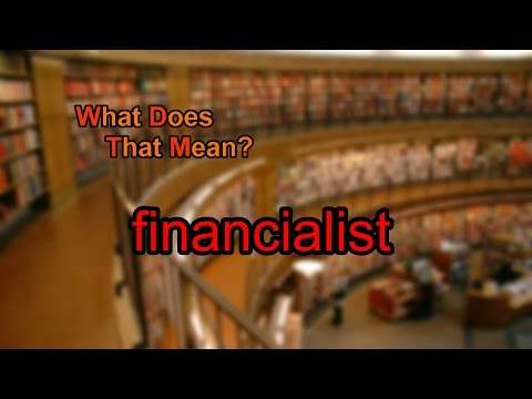What does financialist mean?