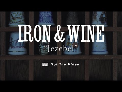 Iron and Wine - Jezebel