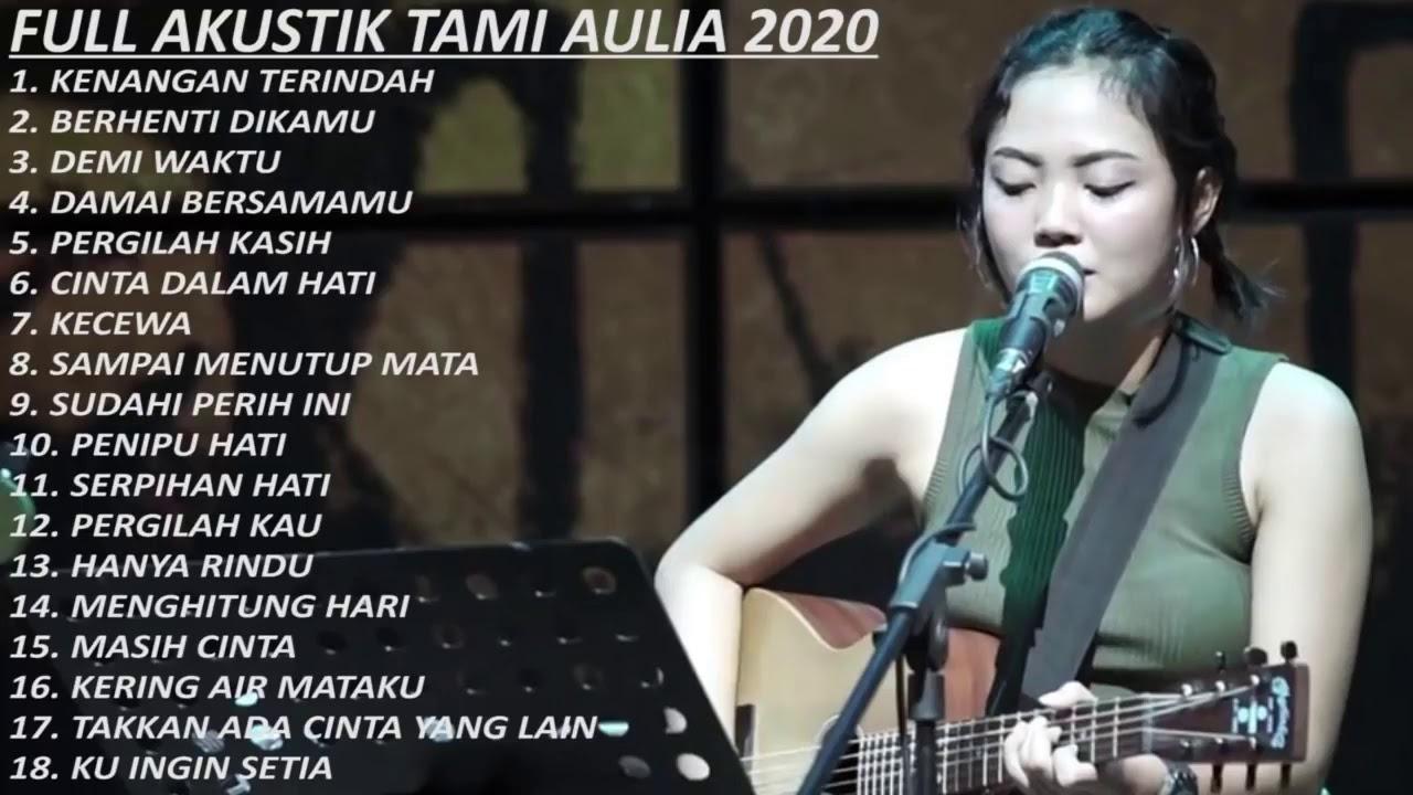 FULL AKUSTIK TAMI AULIA 2020 - BEST AKUSTIK INDONESIA 2020