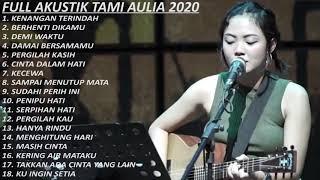 Download lagu FULL AKUSTIK TAMI AULIA 2020 - BEST AKUSTIK INDONESIA 2020