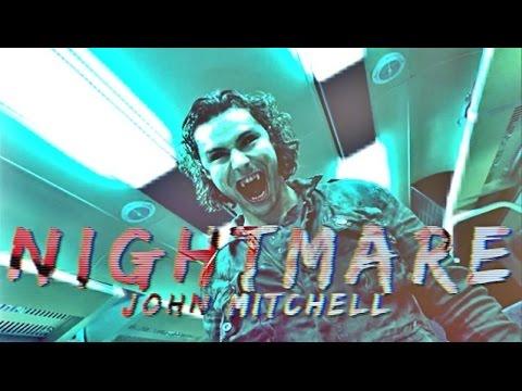 John Mitchell Ξ nightmare