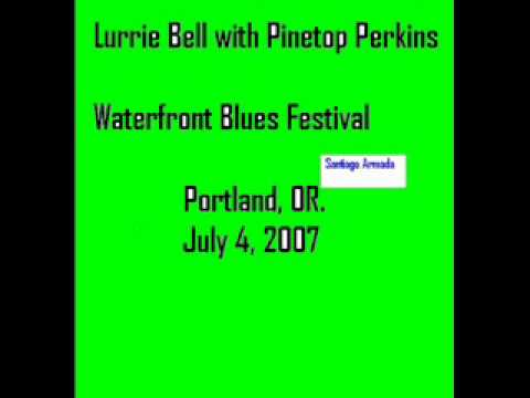 Lurrie Bell with Pinetop Perkins - Waterfront Blues Festival  Portland, OR, 2007