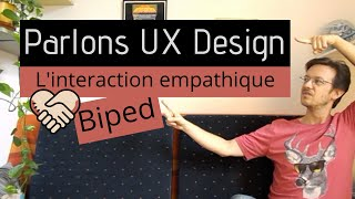 Parlons UX Design - Biped : L'interaction empathique
