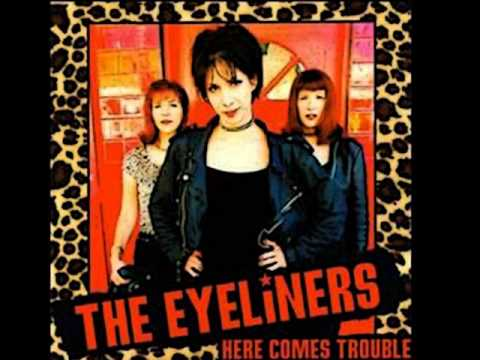 The Eyeliners - Here Comes Trouble