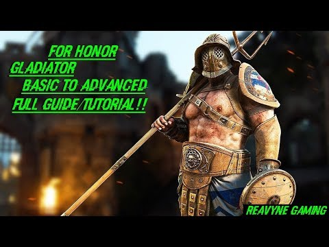 For Honor - Gladiator Basic To Advanced Full Guide/Tutorial!!