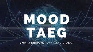 Mood Taeg: 2MR (Version) Bot21v1