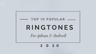 top 10 popular ringtones for iphone and android 2018 with download links no ads feb 2018