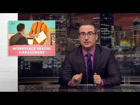 Workplace Sexual Harassment: Last Week Tonight with John Or HBO