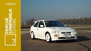 Ford Escort RS Cosworth (1992) | Perchè Comprarla...CLASSIC