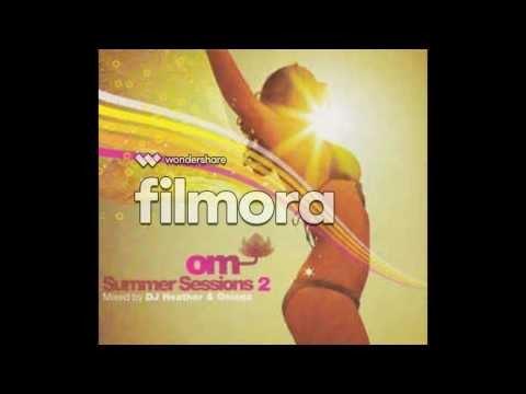 (DJ Heather & Onionz) OM Summer Sessions 2 - Deetron Feat. Justin Chapman - Let's Get Over It (O.M.)