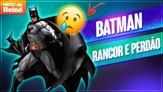 BATMAN: RANCOR E PERDÃO