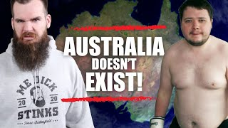 Called Out By Man Who Doesn't Believe In Australia
