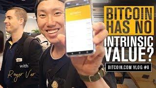 Does Bitcoin Have Intrinsic Value?   Roger Ver Vlog 7