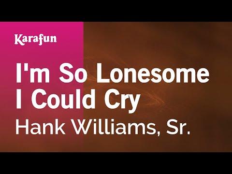 I'm So Lonesome I Could Cry - Hank Williams, Sr. | Karaoke Version | KaraFun