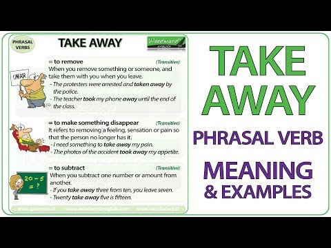 TAKE AWAY - Phrasal Verb Meaning & Examples in English