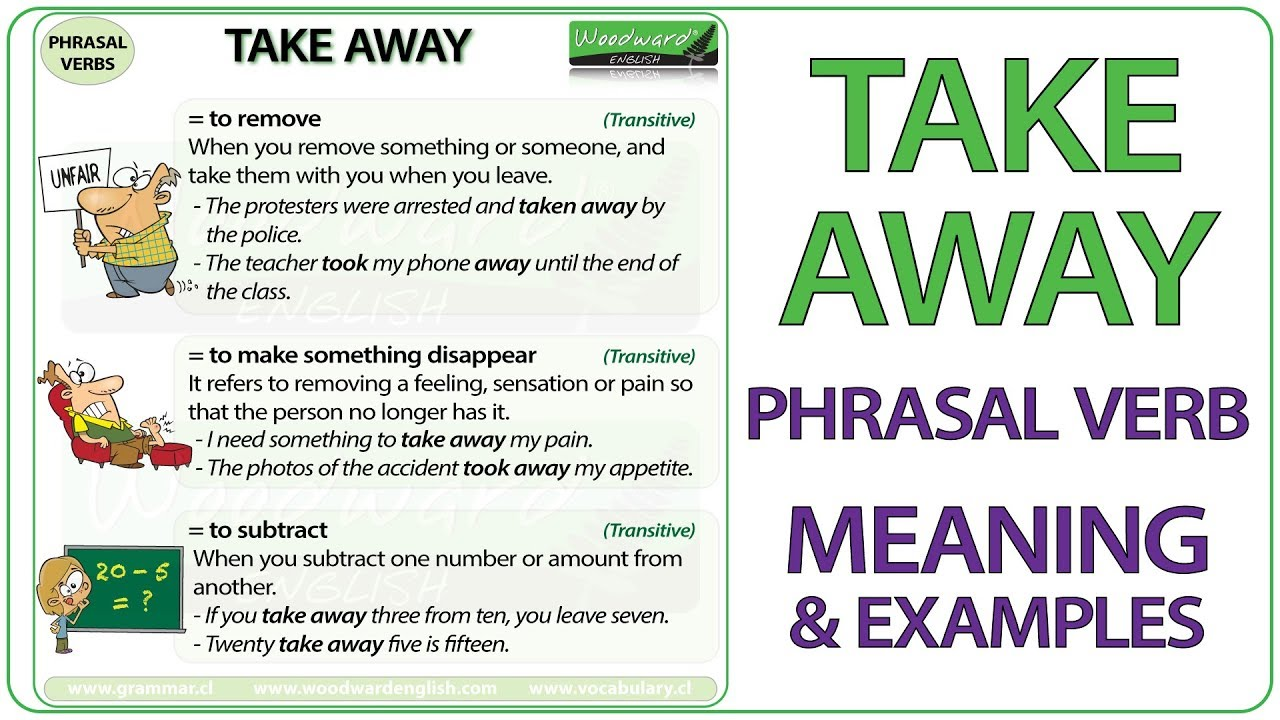 Take Away Phrasal Verb Meaning Examples In English Phrasalverbs Esol Learnenglish Good Vocabulary Words Good Vocabulary Free English Lessons [ 720 x 1280 Pixel ]