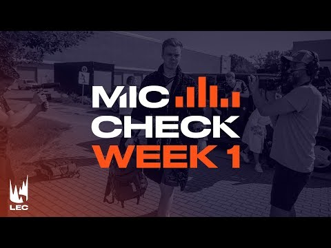 LEC Mic Check: Week 1 | Summer Split 2019