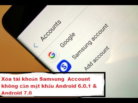 Xóa Tài Khoản Samsung Account Không Cần Mật Khẩu | Bypass  Samsung Account android 6.0 & 7.0