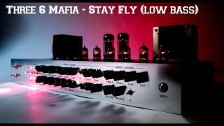Three 6 Mafia - Stay Fly (low bass)