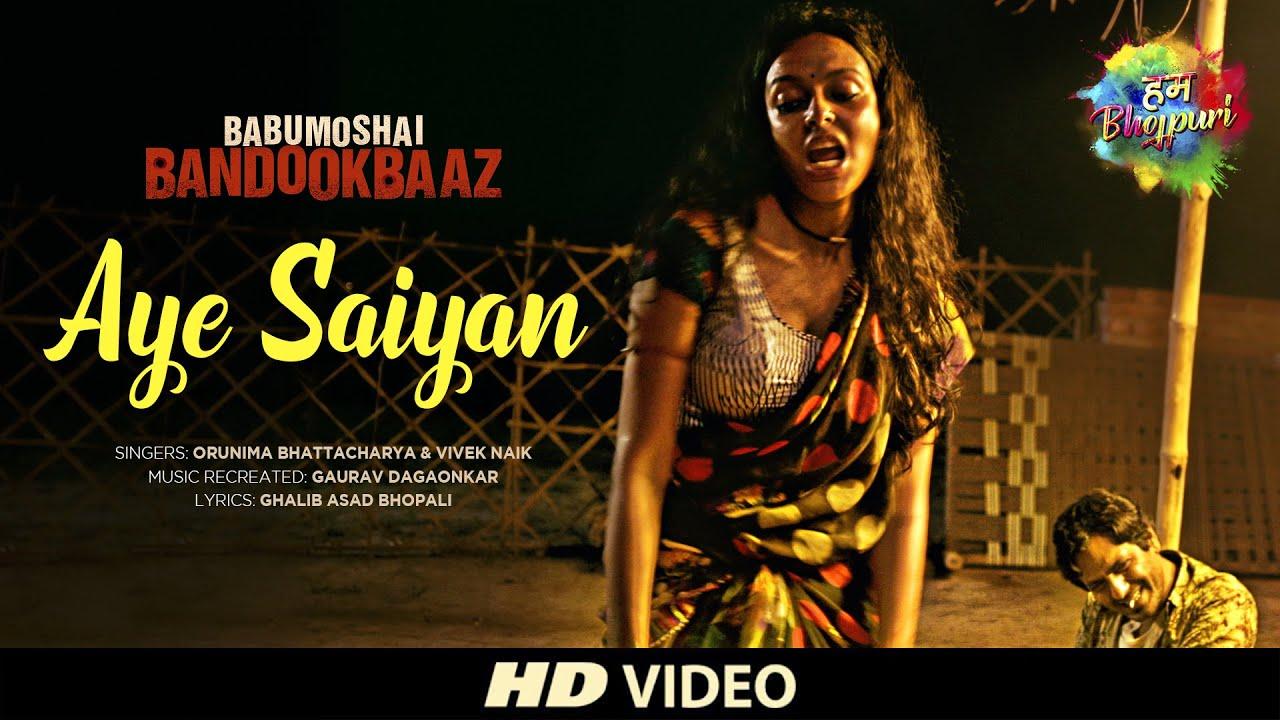 Download Aye Saiyan   Babumoshai Bandookbaaz    Nawazuddin Siddiqui   Orunima   Vivek