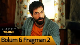 Kuzey Yıldızı İlk Aşk 6. Bölüm 2. Fragman