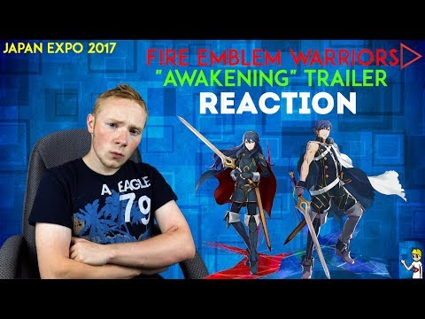 "Fire Emblem Warriors ""AWAKENING"" Trailer Reaction-Japan Expo 2017"