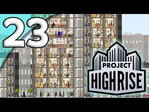 Project Highrise *Extended First Taste* - 23. Tight Squeeze - Let's Play Project Highrise Gameplay