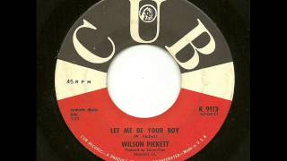 Wilson Pickett - Let Me Be Your Boy (Cub)