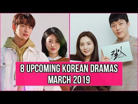 8 Upcoming Korean Dramas March 2019