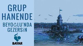 Grup Hanende Beyoğlu& 39 nda Gezersin