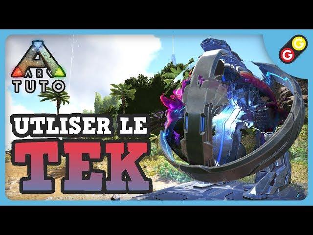 ARK Tuto - Comment utiliser le TEK [FR]