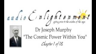 Dr Joseph Murphy   The Cosmic Power Within You