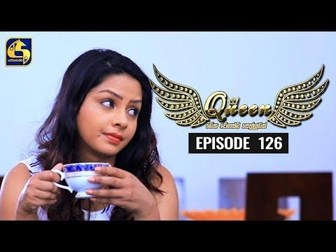 Queen Episode 126 || ''ක්වීන්'' ||  29th January 2020