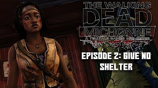 THE WALKING DEAD | MICHONNE - EPISODE 2 | GIVE NO SHELTER