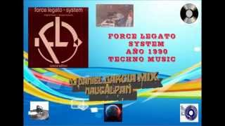 FORCE LEGATO SISTEM TECHNO MUSIC