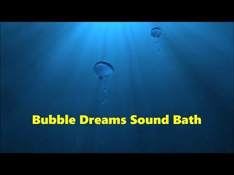 Bubble Dreams Sound Bath