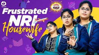 Frustrated NRI Housewife Problems | NRI Problems | Frustrated Woman Sunaina | Khelpedia