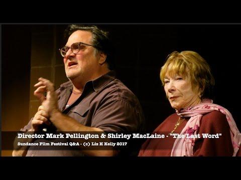 Sundance 2017 Shirley MacLaine Q&A with Director Mark Pellington The Last Word
