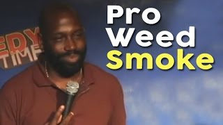Pro Weed Smoker (Stand Up Comedy)