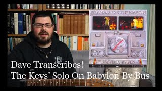 "Dave Transcribes! The Keys' Solo On ""Stir It Up"" Off Of Babylon By Bus"