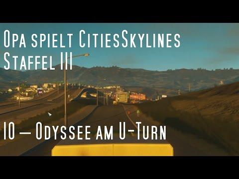 Opa spielt CitiesSkylines III – 10 – Odyssee am U Turn