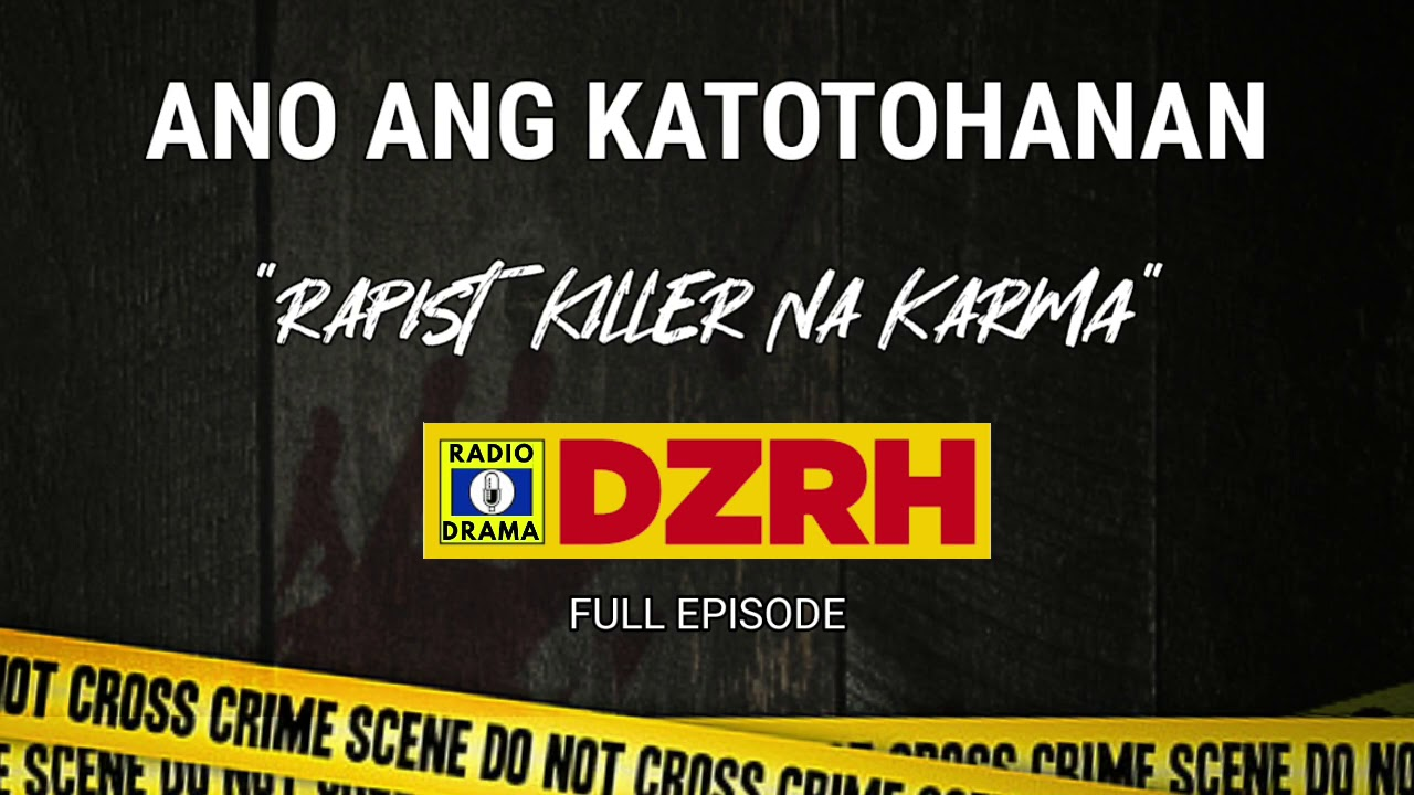 Download Ano Ang Katotohanan - Rapist Killer Na Karma Full Episode | DZRH Pinoy Classic Radio Drama