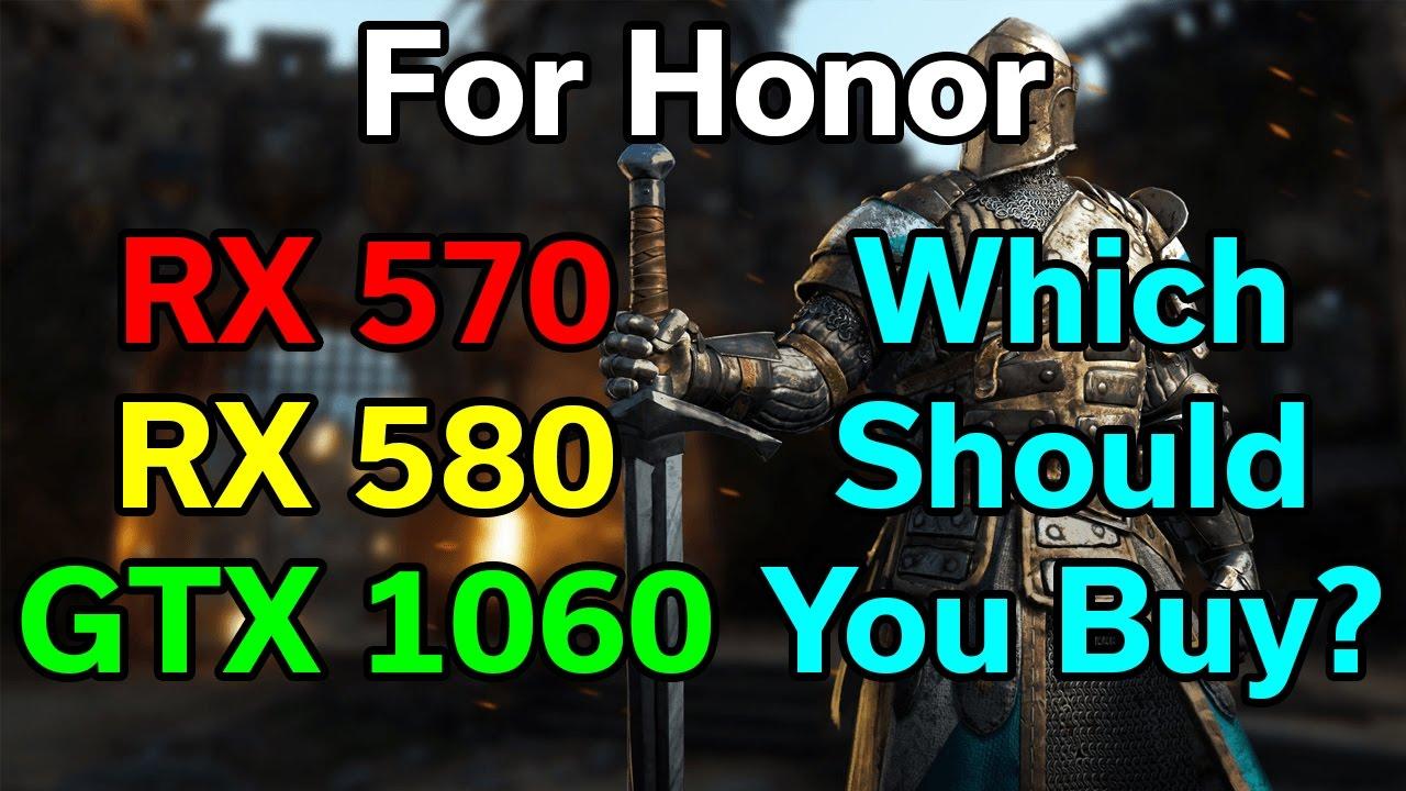 For Honor - RX 570 / 580 vs GTX 1060 3GB / 6GB - 1080p