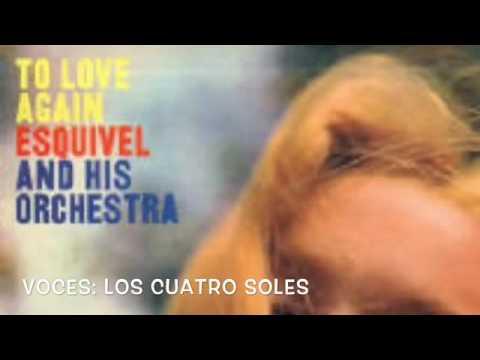 Siboney, Orquesta Sonorama Siboney, Esquivel y Los Cuatro Soles