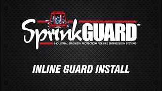 SprinkGUARD Inline Install
