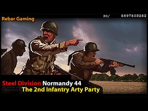 The 2nd Infantry Arty Party | Steel Division Normandy 44 | Rebar Gaming