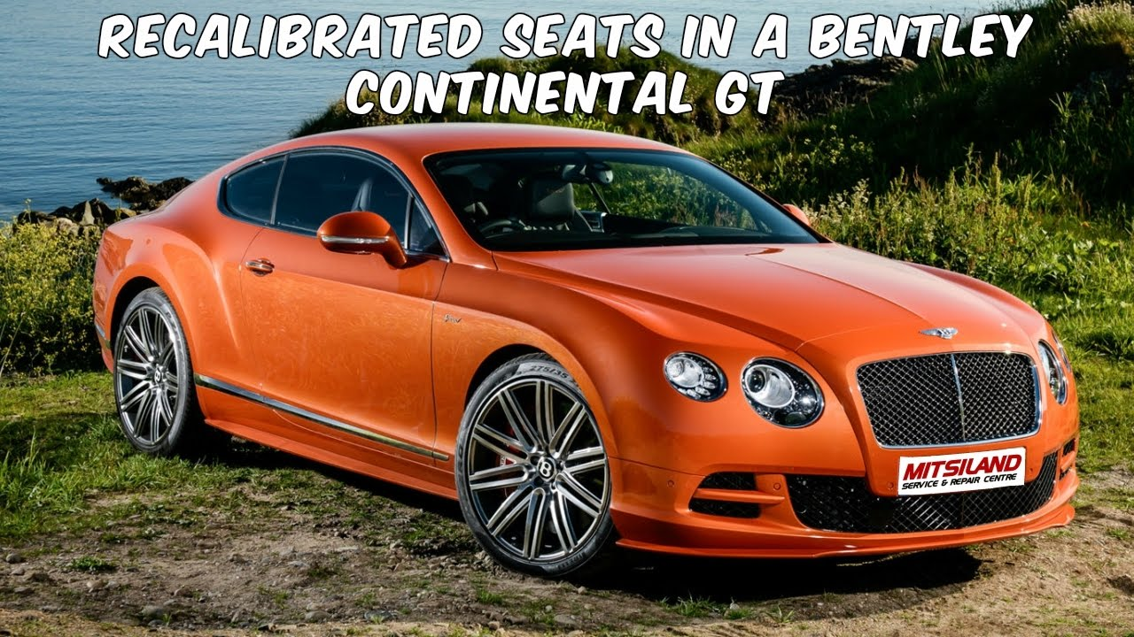 How To Recalibrate The Seats In A Bentley Continental GT YouTube - Independent bentley servicing
