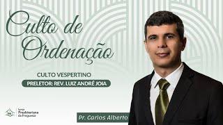 Culto Vespertino - Ordenação do Pr. Carlos Coelho